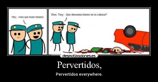 carteles pervertidos pervertidos everywhere accidente autos rojo tiras comicas desmotivaciones