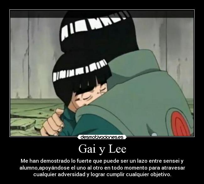 carteles might guy gai sensei rock lee naruto kolpisoto desmotivaciones