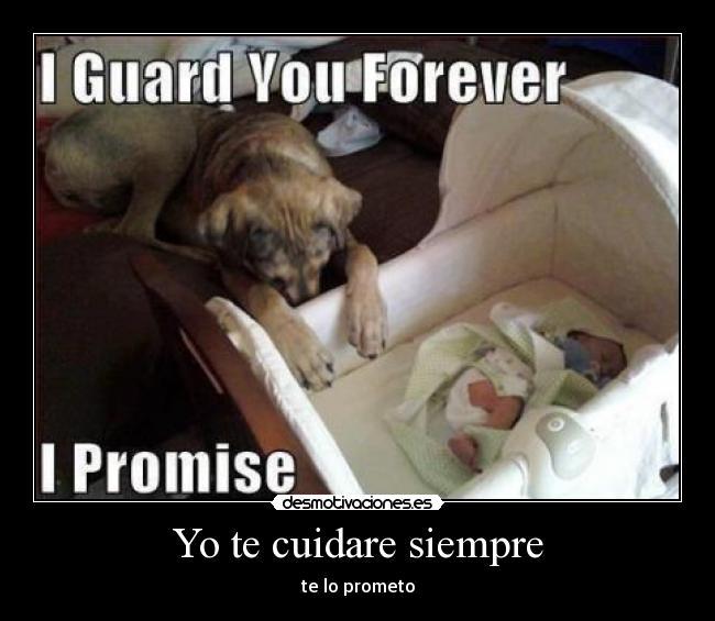Yo te cuidare siempre - te lo prometo