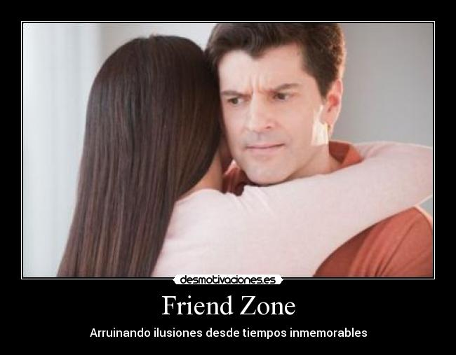 ¿Cansado de entrar en la Friend Zone?
