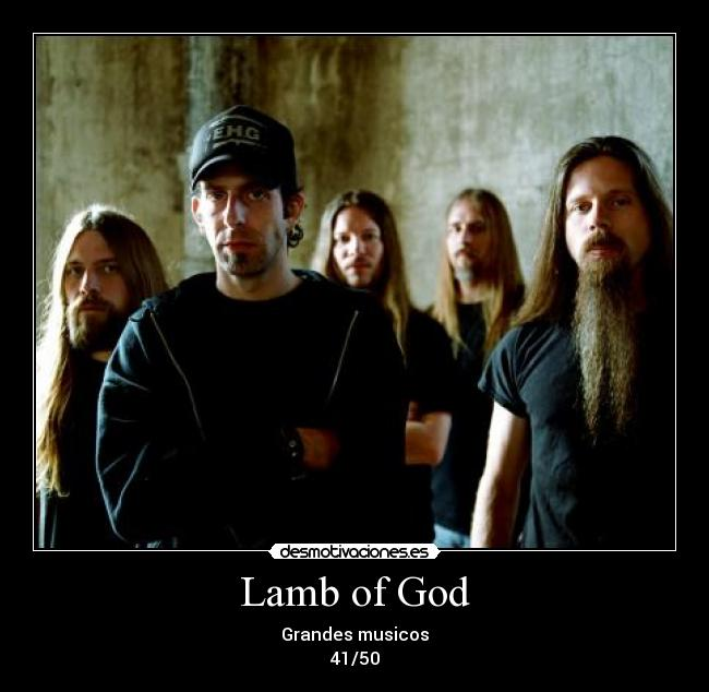 Lamb of God - Grandes musicos 41/50