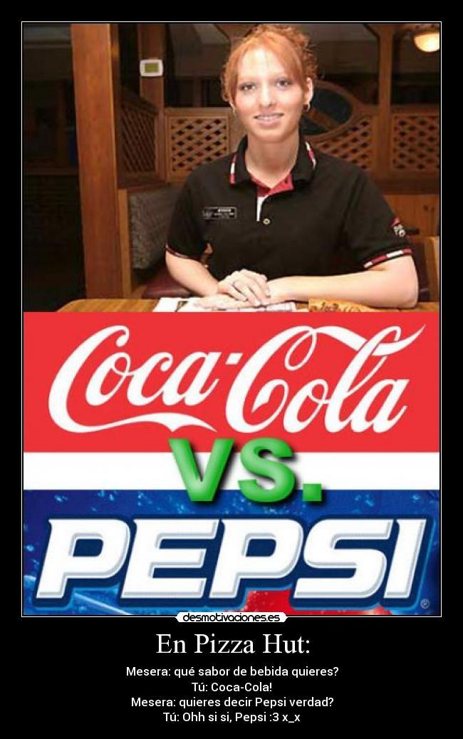 carteles mesera que sabor bebida quieres tu coca cola pizza hut desmotivaciones