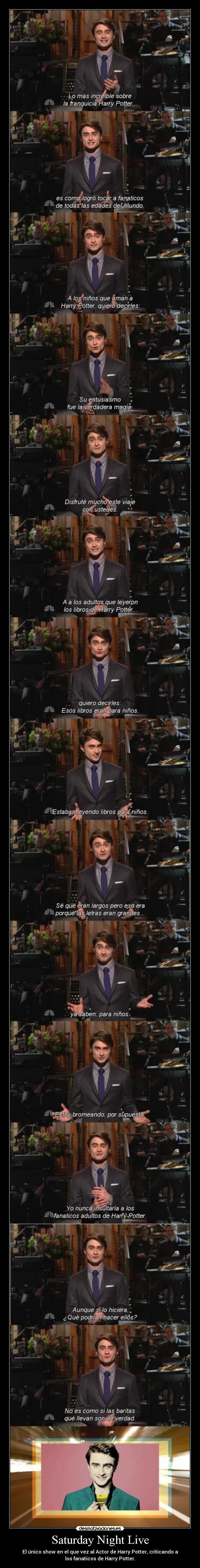 Saturday Night Live - El único show en el que vez al Actor de Harry Potter, criticando a los fanaticos de Harry Potter.