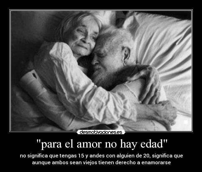 Para El Amor No Hay Edad Desmotivaciones
