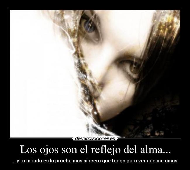 Los Ojos Son El Reflejo Del Alma Desmotivaciones