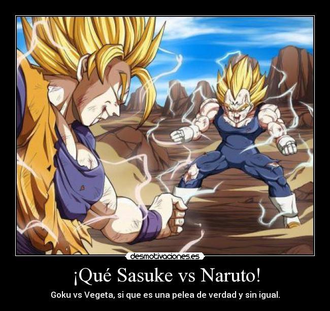 carteles naruto goku vegeta desmotivacionesVegeta Vs Naruto