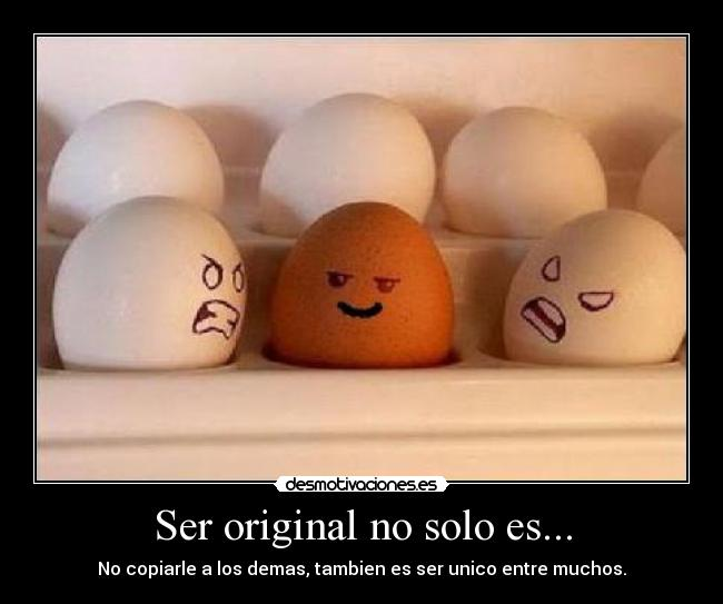 Ser Original No Solo Es Desmotivaciones