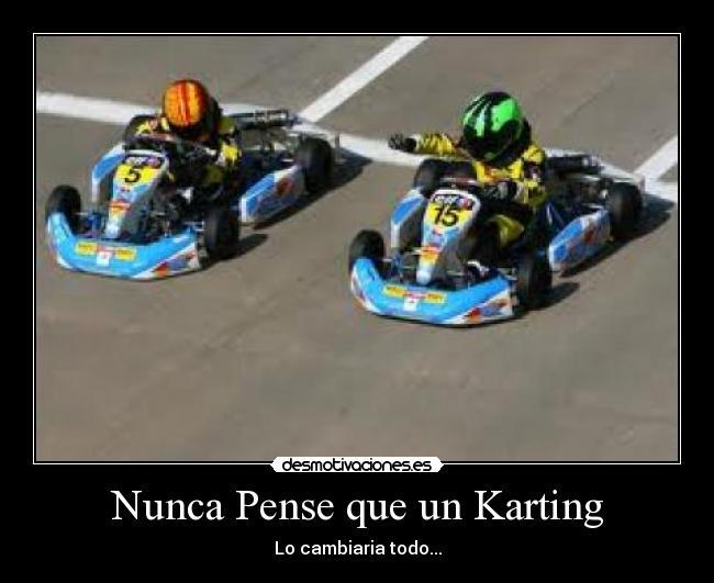 Nunca Pense Que Un Karting Desmotivaciones
