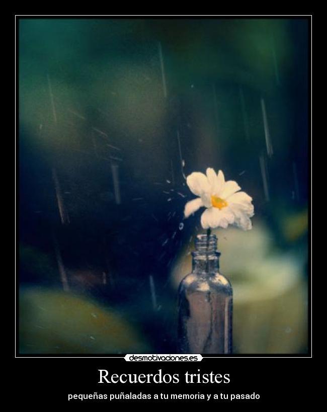 Recuerdos Tristes Desmotivaciones