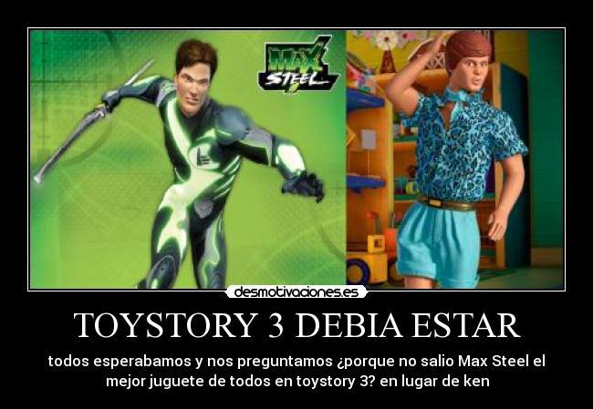 Carteles Y Desmotivaciones De Max Steel Ken