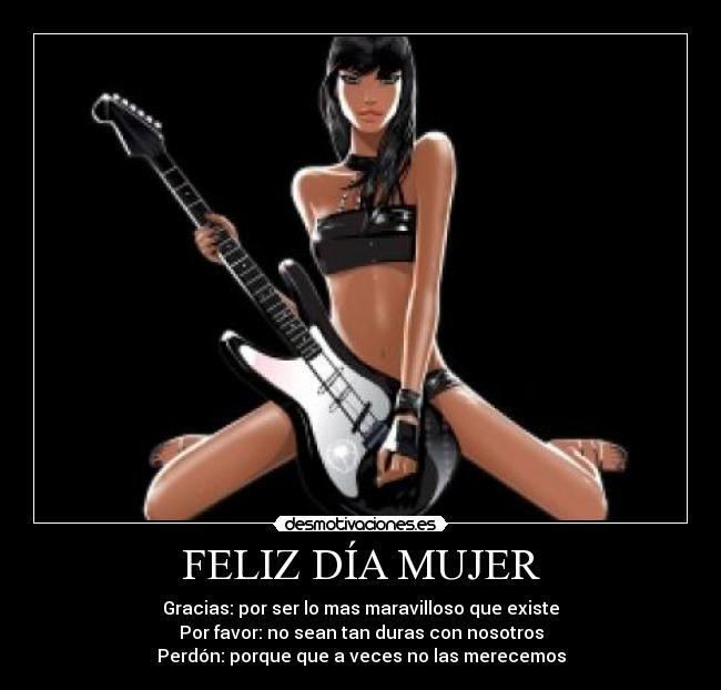 Feliz Dia Mujer Desmotivaciones Feliz dia de la mujer!! desmotivaciones es