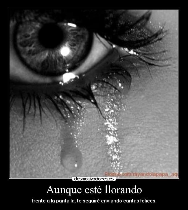 Aunque esté llorando - desmotivaciones.