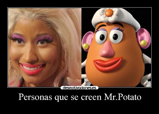 Personas que se creen Mr.Potato -