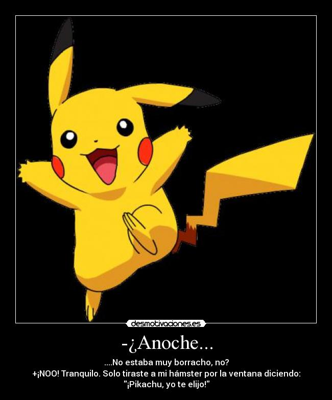 Imágenes, Carteles y Desmotivaciones de pikachu: desmotivaciones.es/4616590/-anoche
