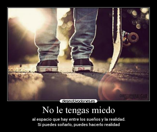 carteles miedo nah love skaters dont care that your friend say cuz they dont know desmotivaciones