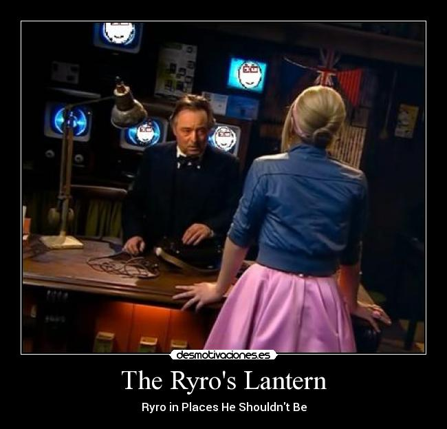 The Ryros Lantern - Ryro in Places He Shouldnt Be
