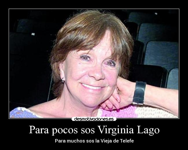 Virginia Lago Desmotiva (Ma-ra-vi-llo-so)