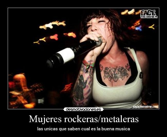 Mujeres Rockeras Metaleras Desmotivaciones La mujer es un valioso tesoro de dios. desmotivaciones es