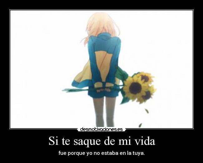 carteles vida anime flores chica persona amor vida desamor tristeza alegria cuerpo otaku manga japon corazon desmotivaciones