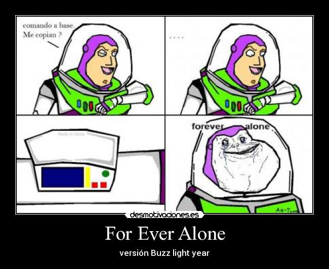 For Ever Alone - versión Buzz light year