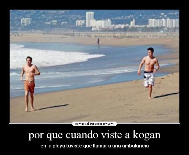 por que cuando viste a kogan - en la playa tuviste que llamar a una ambulancia