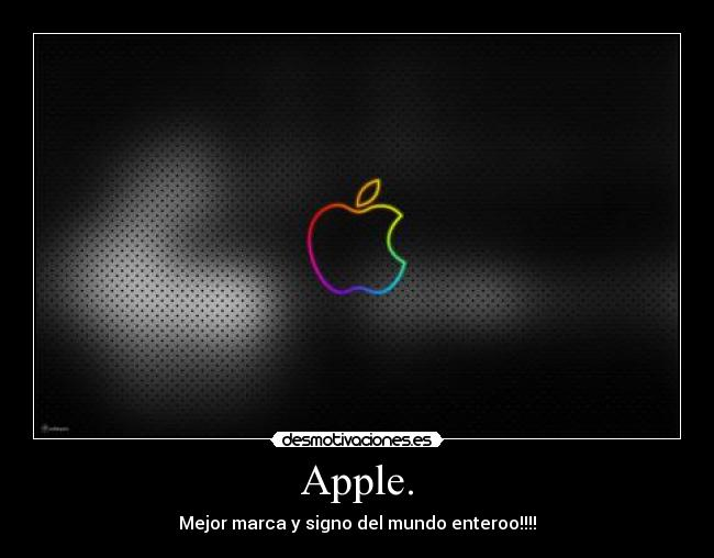 Apple. - Mejor marca y signo del mundo enteroo!!!!