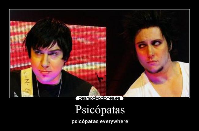 Psicópatas - psicópatas everywhere
