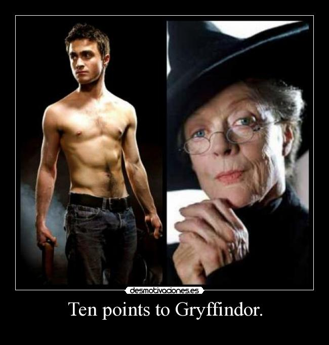 Ten points to Gryffindor. -