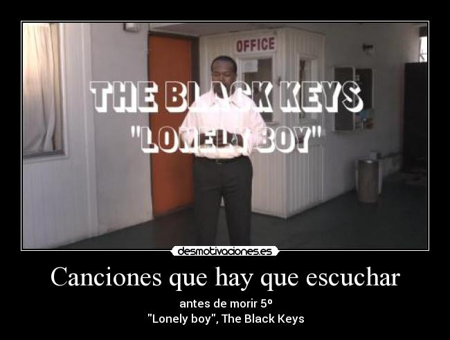 Canciones que hay que escuchar - antes de morir 5º Lonely boy, The Black Keys