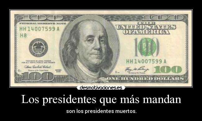 carteles hundred dollar bill desmotivaciones