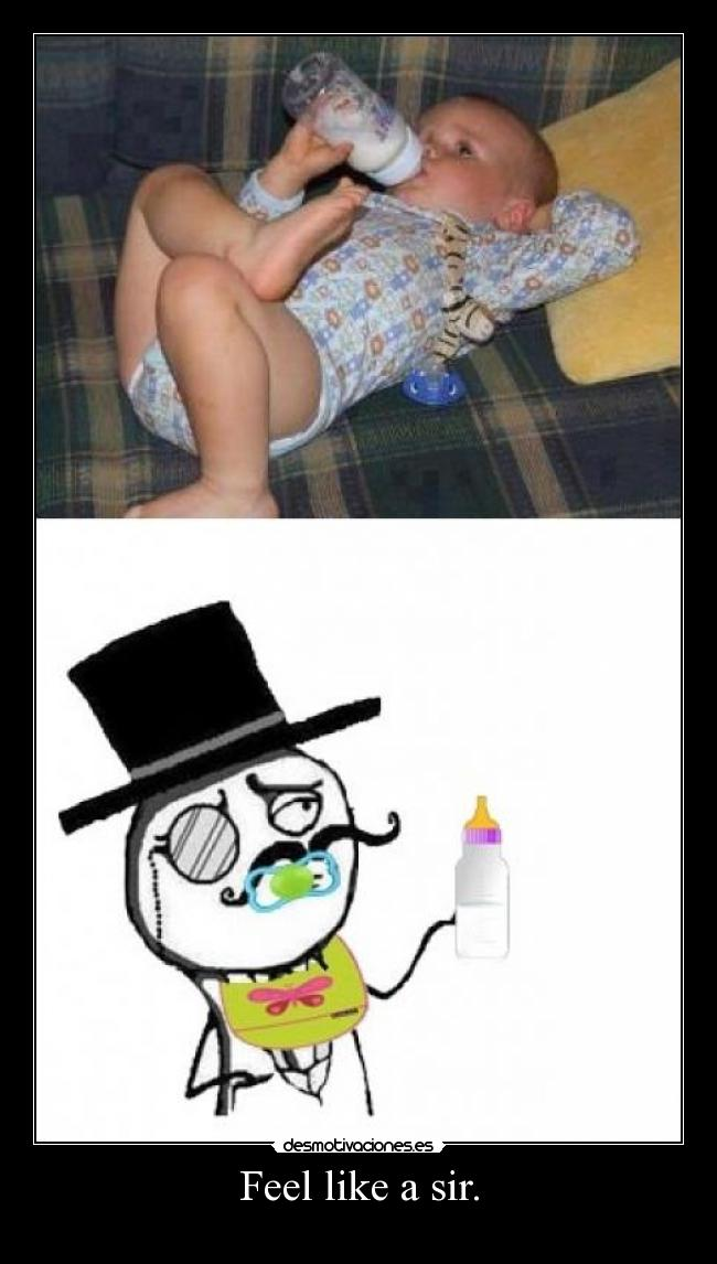 Feel like a sir. -