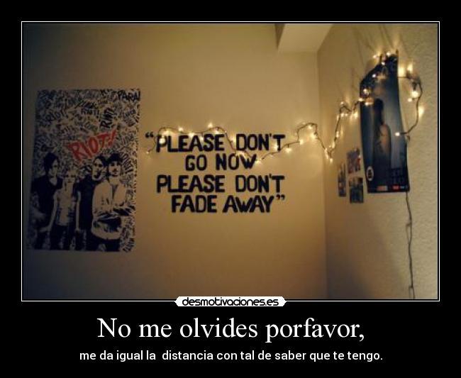 No Me Olvides Porfavor,