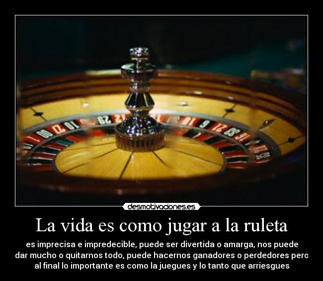 la vida es una ruleta