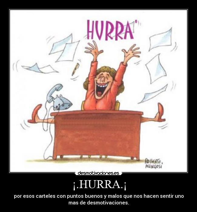 http://img.desmotivaciones.es/201204/hurra.jpg