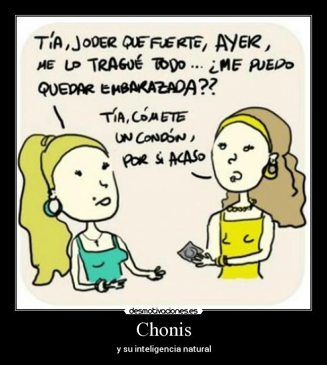 Chonis - y su inteligencia natural