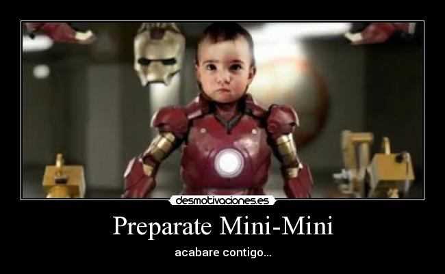 Preparate Mini-Mini - acabare contigo...