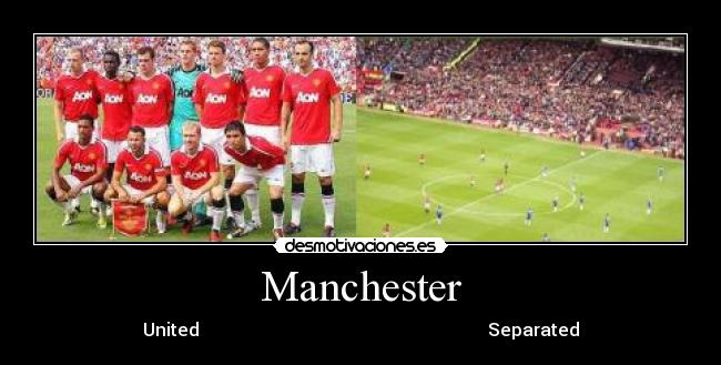 Manchester - United                                                                 Separated