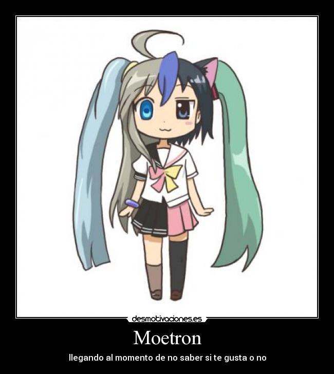 Moetron Desmotivaciones See over 9 moetron images on danbooru. desmotivaciones es