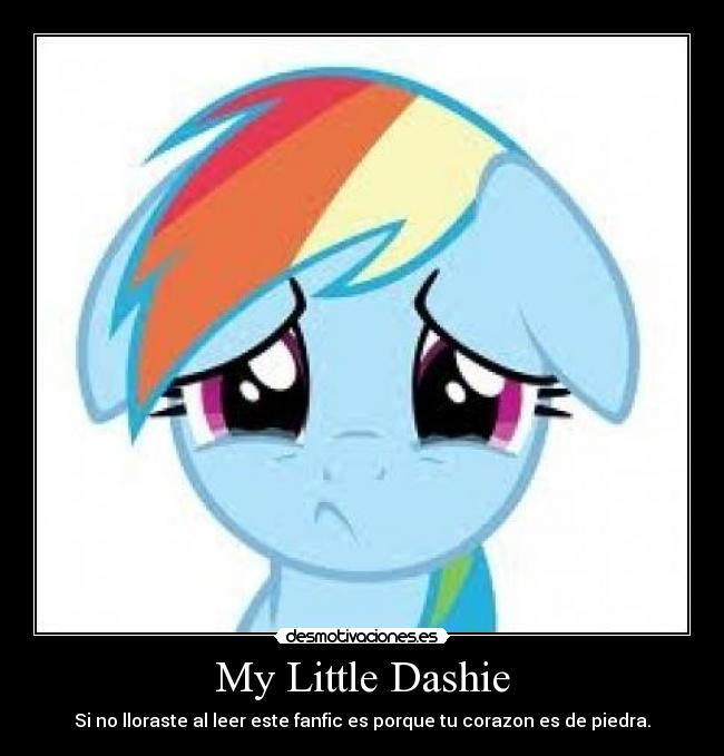 carteles little pony friendship magic rainbow dash little dashie fanfic desmotivaciones