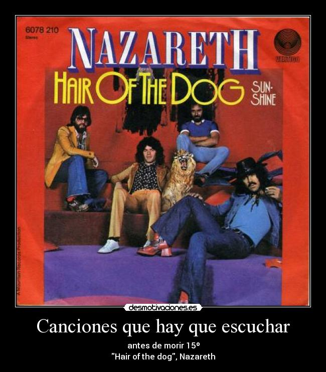 Canciones que hay que escuchar - antes de morir 15º Hair of the dog, Nazareth