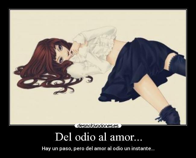 Del Odio Al Amor...