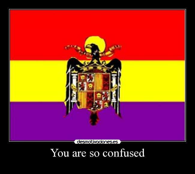 You are so confused -