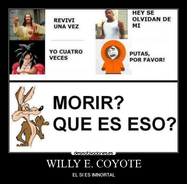 carteles anime took willy coyote inmortal desmotivaciones