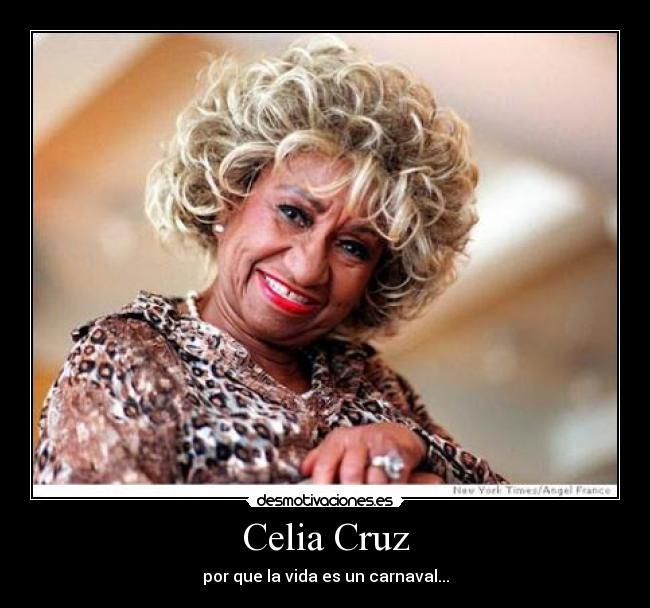 Celia Cruz Desmotivaciones