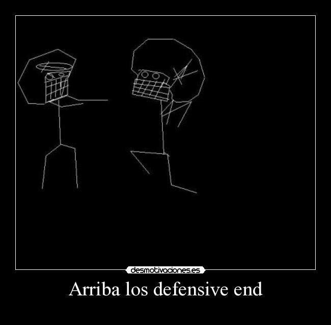 Arriba los defensive end -