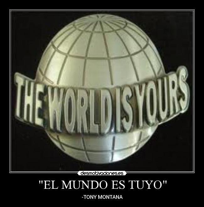 El Mundo es tuyo Narco Pelicula