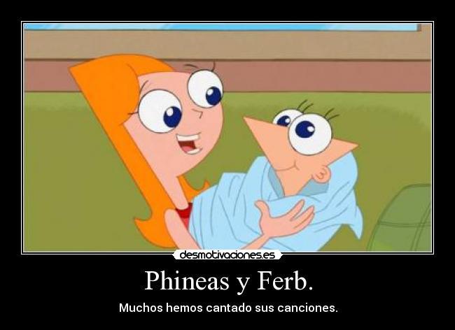Phineas y Ferb.   Desmotivaciones