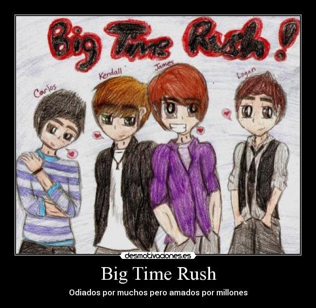 Big Time Rush - Odiados por muchos pero amados por millones