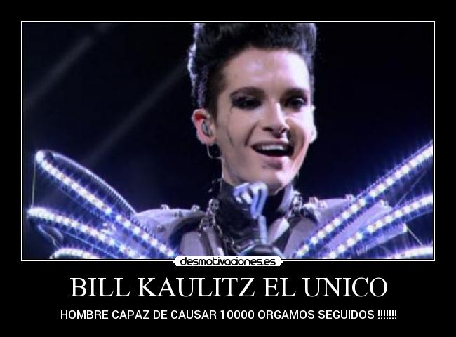 BILL KAULITZ EL UNICO