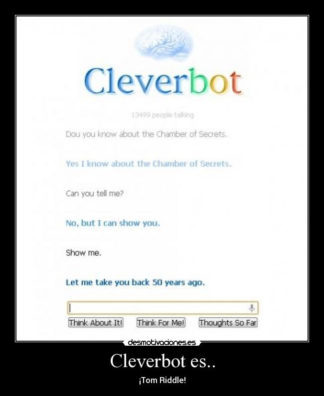 Cleverbot es.. - ¡Tom Riddle!